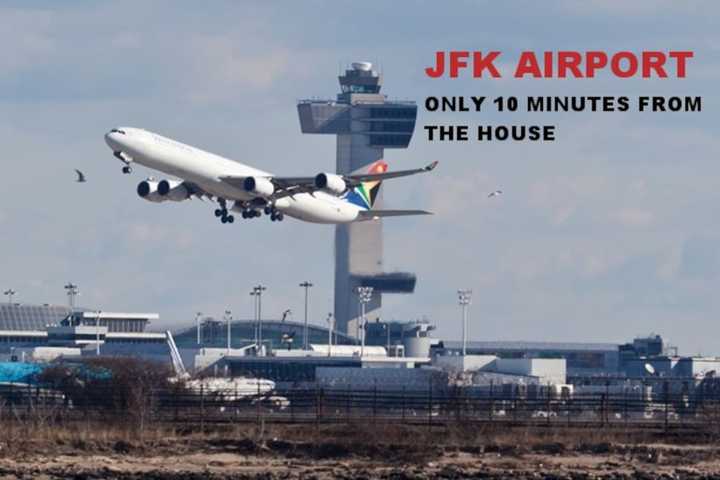 JFK airport only 10 minutes from the house.