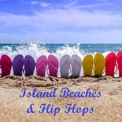 ISLAND BEACHES & FLIP FLOPS * MILITARY DISCOUNT