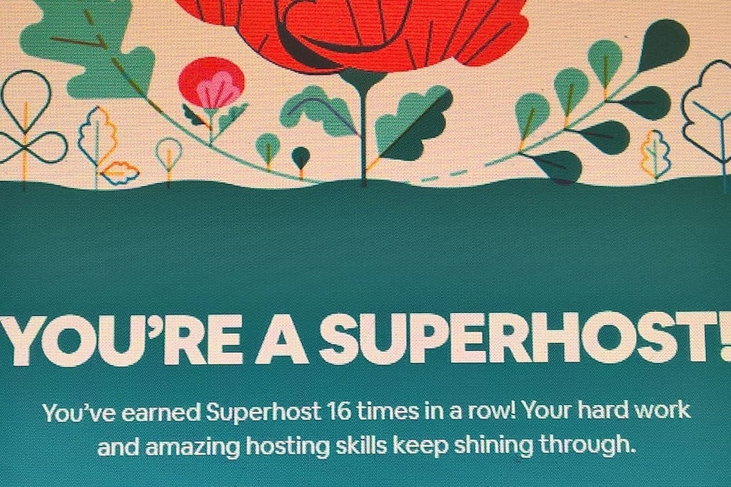 Airbnb Superhosts program highlights the people who are most dedicated to providing outstanding hospitality, I've been 16 times in a row a Superhost!