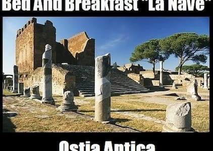"B&B ""La Nave"" - Ostia Antica (Next To Airport) - Ostia Antica"