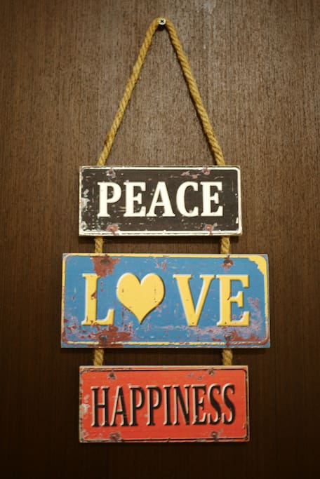 Start your stay with Peace Love & Happiness