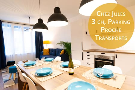 ⭐️Chez Jules - Tram, Bus,8 pp, 3 bedrooms, wifi ⭐️