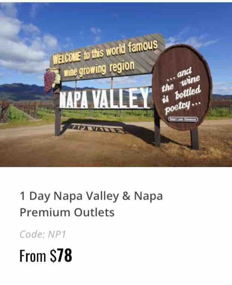 Happy to book your tour to Napa Wine Country, Napa Fashion Outlet.  Departure: Tuesday, thursday, Saturday at 7:20 AM