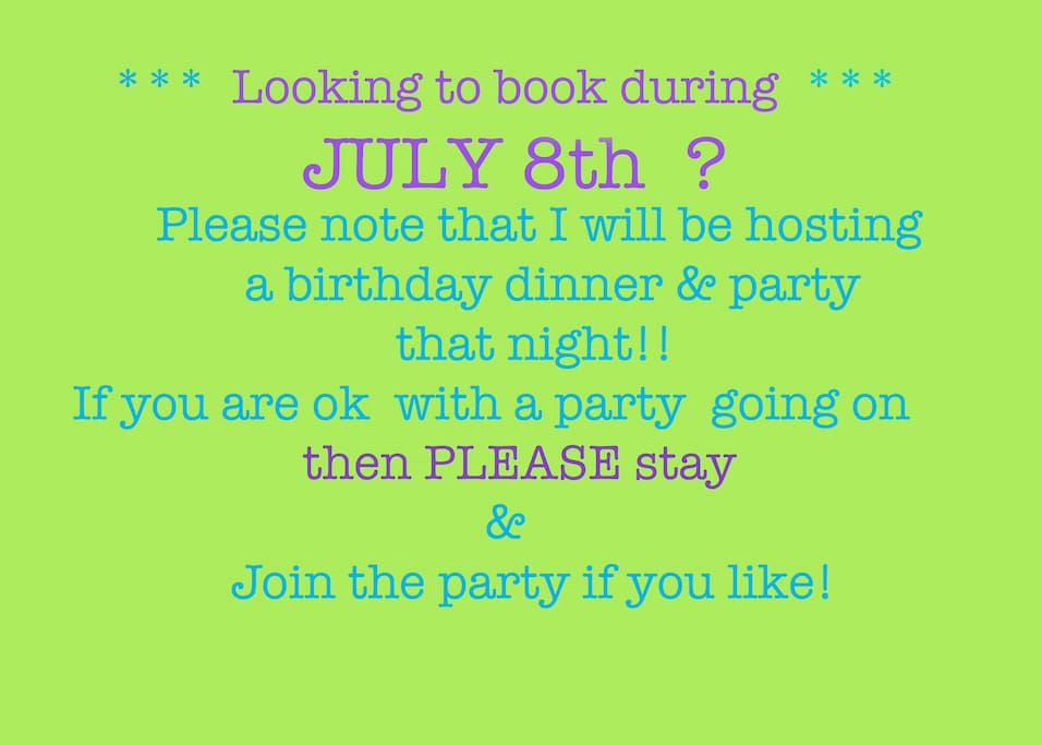 Please do NOT instant book if you would prefer a quiet house on July 8th, 2017
