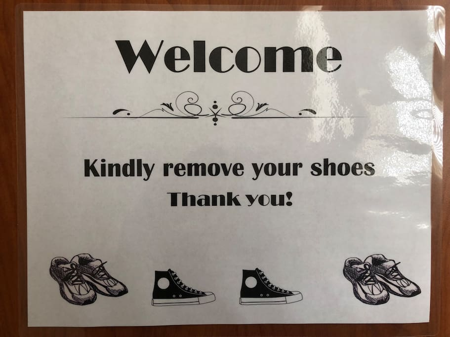We kindly request to remove your shoes before entering our home.