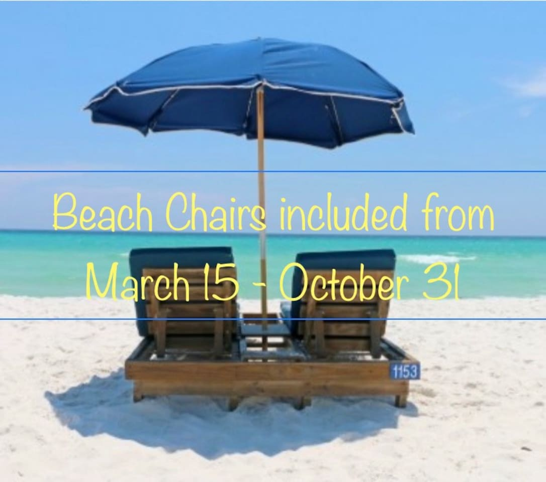 Beach Chairs are included from March 15 - October 31