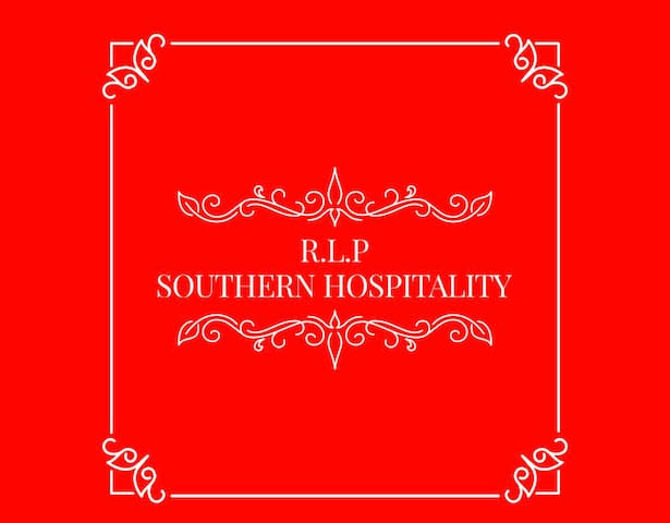 R.L.P southern hospitality Welcomes you to your Home away from home.