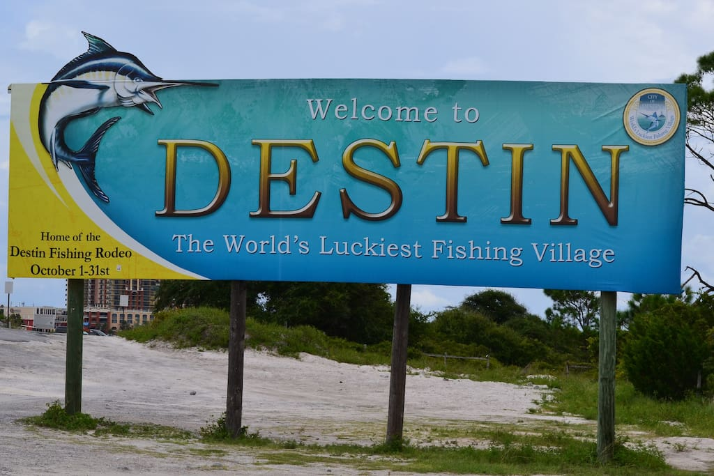 "Welcome to Destin -- ""The Luckiest Fishing Village in the World"""
