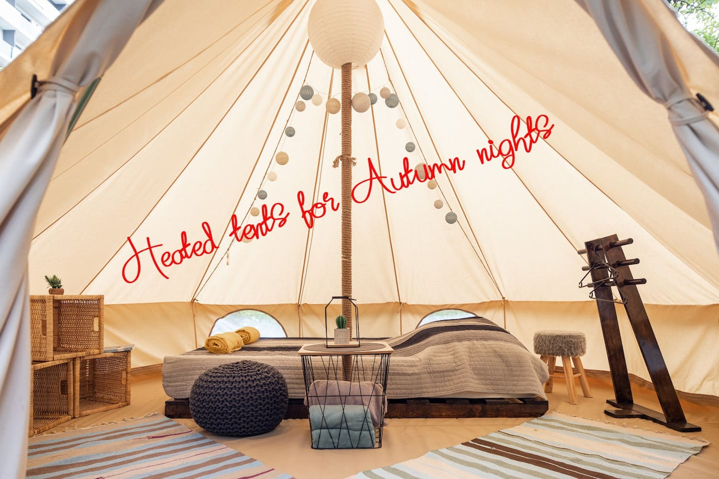All tents are heated for the chilly Autumn nights.