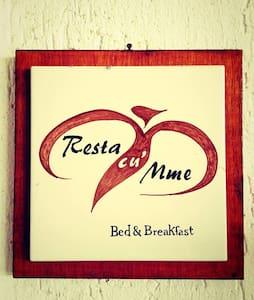 B&B Resta Cu Mme - Bed & Breakfast