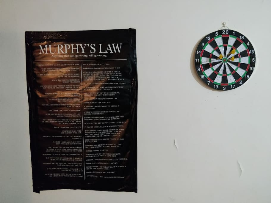 Murphy's law - it will bring you a whole new perspective in life ..