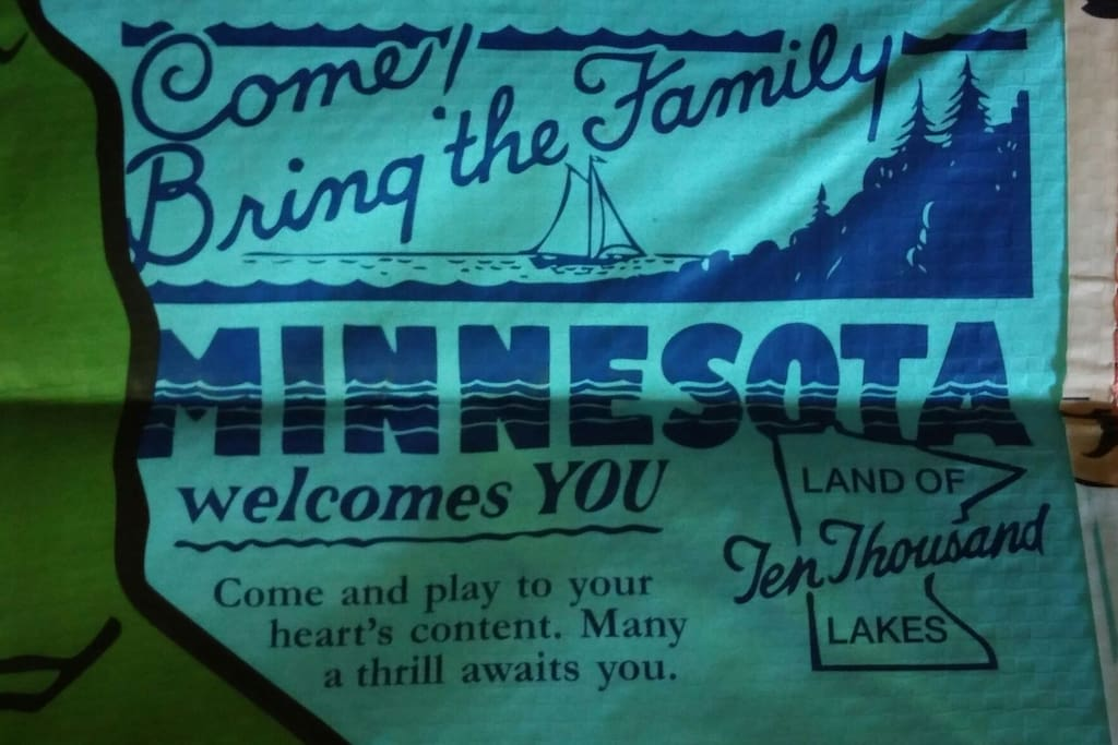 Minnesota welcomes You!  Come and play to your heart's content.  Many a thrill awaits you.  Land of Ten Thousand Lakes.