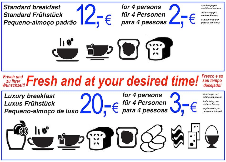 Current prices for the breakfast service! Of course, you can bring your own breakfast, for no cost, of course.