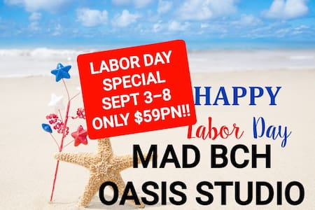 Mad Bch Oasis Studio*LABOR DAY SPCL 9/3-9/8 $59 PN
