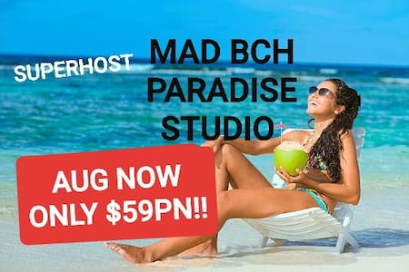 Mad Bch Paradise Studio**AUGUST SPECIAL$59 PN !
