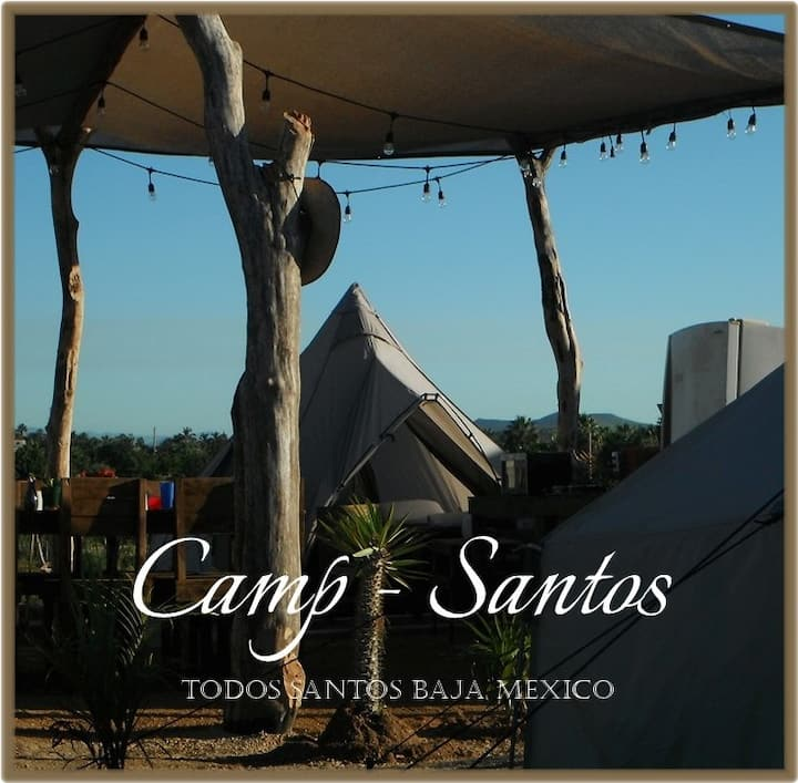 Camp - Santos -Glamping in the Baja!