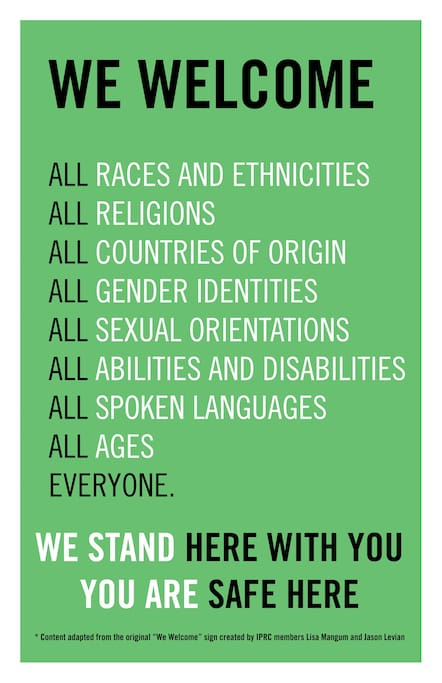 We welcome everyone. This is a safe place for everyone.
