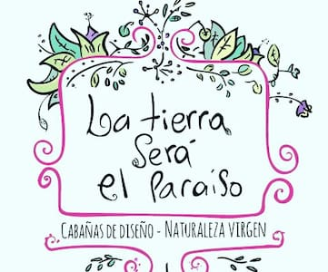 """Cabaña """"La Tierra Será el Paraíso """""""