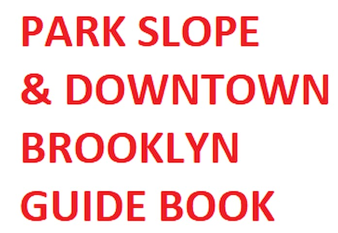 My Park Slope & Downtown Brooklyn Guidebook