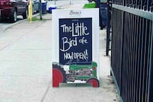 The little bird Cafe open for breakfast and lunch 7 days a week—well worth the wait in line.
