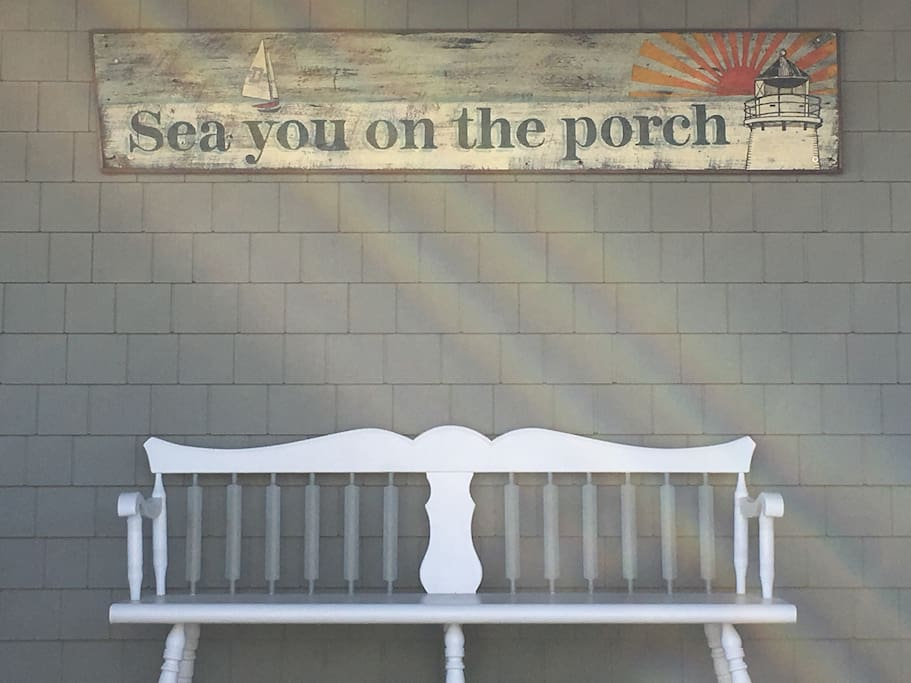 """""""Sea you on the porch""""."""