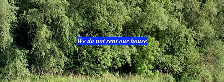 We do not rent this house
