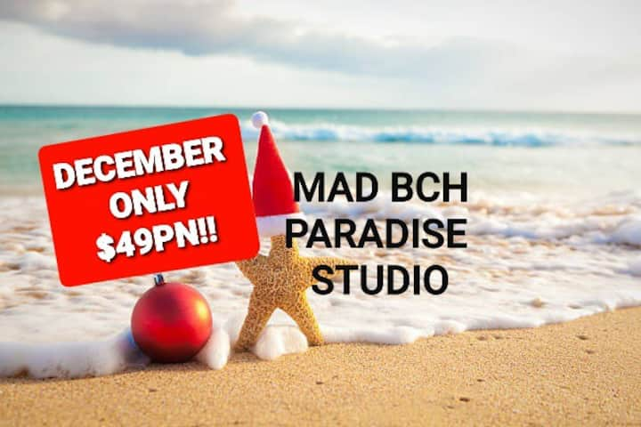 Mad Bch Paradise Studio*DECEMBER SPECIAL*$49 PN