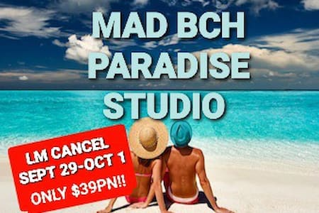 Mad Bch Paradise Studio*LM CANCL*SEP29-OCT 1 $39PN