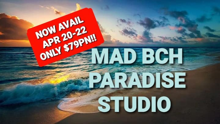 Mad Bch Paradise Studio**APRIL 20-22 AVAIL*$79 PN