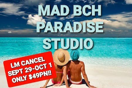 Mad Bch Paradise Studio*LM CANCL*SEP29-OCT 1 $49PN