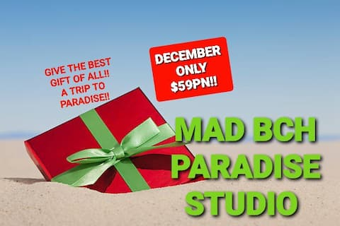 Mad Bch Paradise Studio*DECEMBER SPECIAL $59 PN