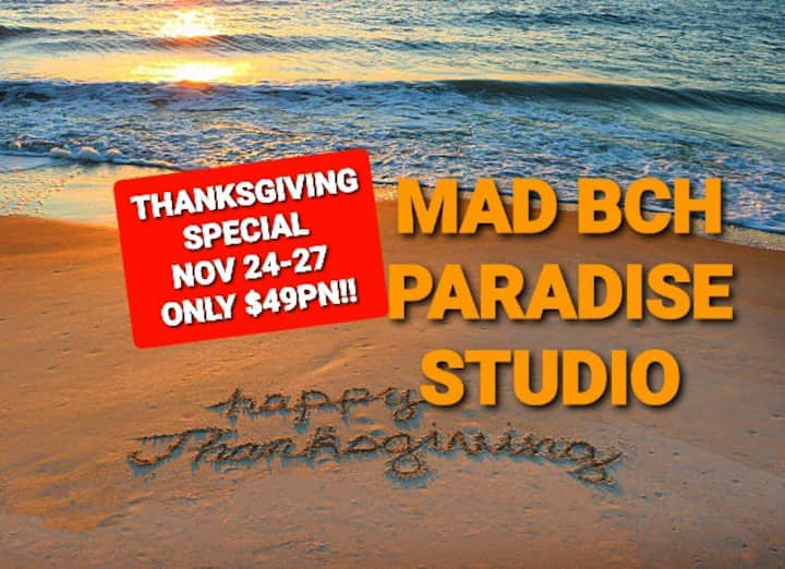 Mad Bch Paradise Studio*THANKSGVNG SPCL*24-27$49PN