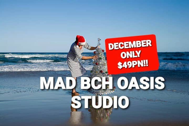 Mad Bch Oasis Studio*DECEMBER SPECIAL $49 PN !