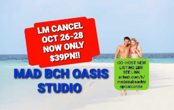 Mad Bch Oasis Studio*LM CANCEL*OCT 26-28 $39 PN !