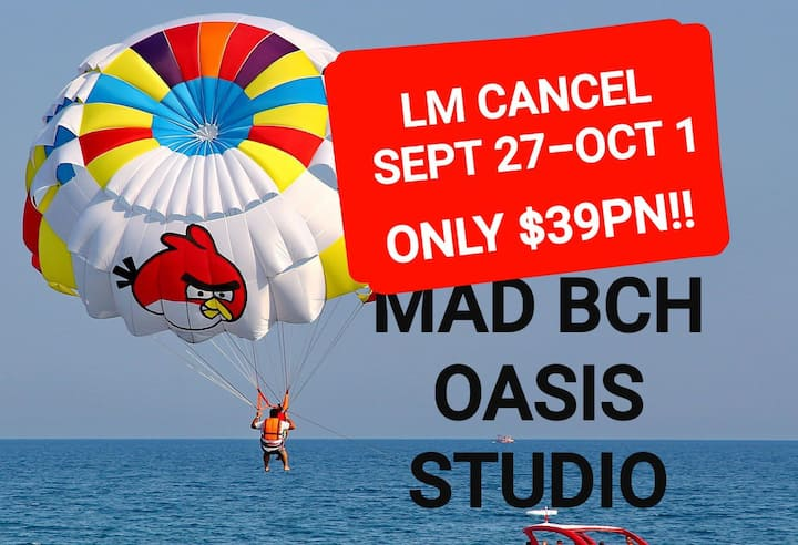Mad Bch Oasis Studio**LM CANCL*SEP 27-OCT 1 $39 PN