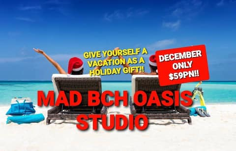 Mad Bch Oasis Studio*DECEMBER SPECIAL$59 PN