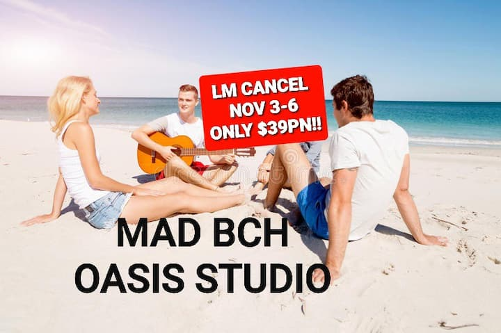 Mad Bch Oasis Studio*LM CANCEL*NOV 3-6 $39 PN