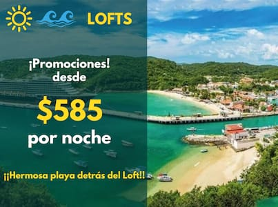 "SOL Loft ""Huatulco""  Promotion from $585"