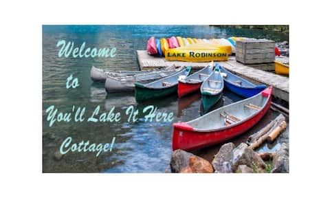 You'll Lake it Here Cottage! @Lake Robinson
