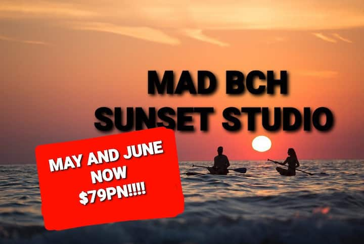 Mad Bch Sunset Studio**MAY & JUNE**$79 PN !